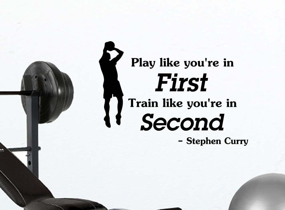 Play like you're in first train like you're in second. office classroom motivational inspirational quote family love vinyl saying Stephen Curry wall art lettering sign room decor