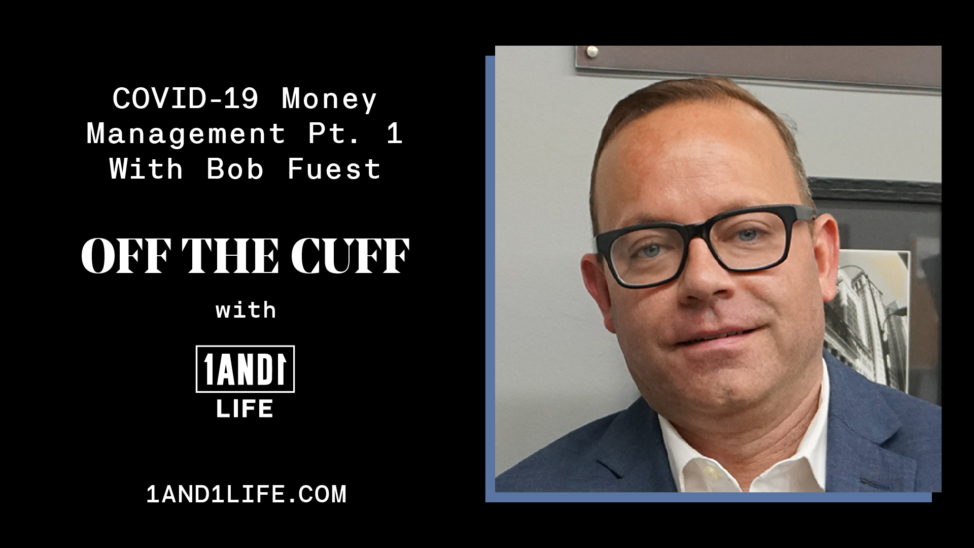 Bob Fuest - Off The Cuff - 1AND1 Life