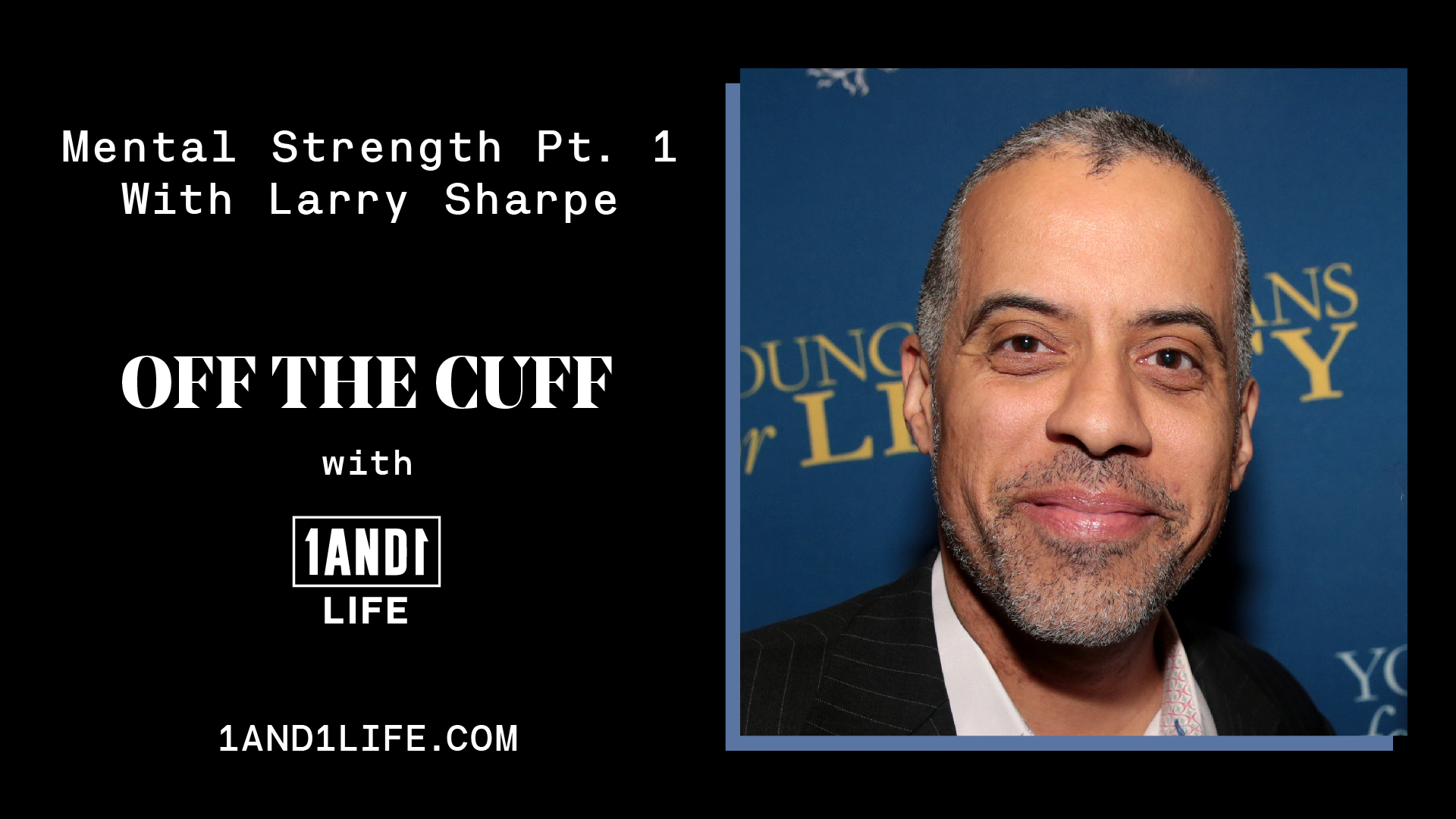 Larry Sharpe - Off The Cuff - 1AND1 Life