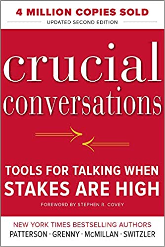 Crucial Conversations by Kerry Patterson, Joseph Grenny, Ron McMillan And Al Switzler