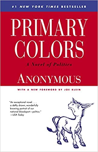 Primary Colors: A Novel of Politics by Anonymous
