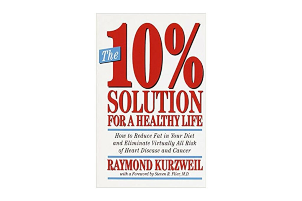The 10% Solution for a Healthy Life by Raymond Kurzweil