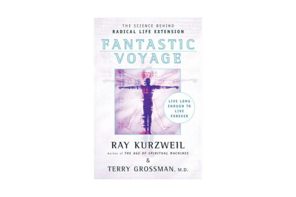 Fantastic Voyage by Ray Kurzweil & Terry Grossman
