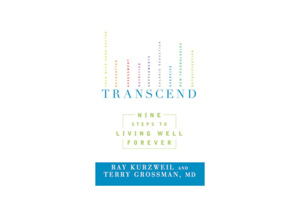 Transcend by Ray Kurzweil & Terry Grossman